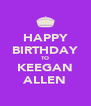 HAPPY BIRTHDAY TO KEEGAN ALLEN - Personalised Poster A4 size