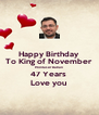 Happy Birthday  To King of November  Montaser Batran 47 Years  Love you  - Personalised Poster A4 size