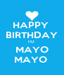 HAPPY      BIRTHDAY   TO  MAYO MAYO  - Personalised Poster A4 size