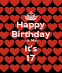 Happy Birthday To Me It's 17 - Personalised Poster A4 size