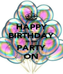 HAPPY BIRTHDAY to me PARTY ON - Personalised Poster A4 size