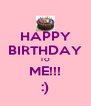 HAPPY BIRTHDAY TO ME!!! :) - Personalised Poster A4 size
