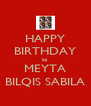 HAPPY BIRTHDAY to MEYTA BILQIS SABILA - Personalised Poster A4 size