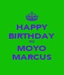 HAPPY BIRTHDAY TO MOYO MARCUS - Personalised Poster A4 size