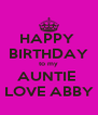 HAPPY  BIRTHDAY to my AUNTIE  LOVE ABBY - Personalised Poster A4 size