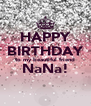 HAPPY BIRTHDAY to my beautiful friend NaNa!  - Personalised Poster A4 size