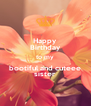 Happy  Birthday to my bootiful and cuteee sister - Personalised Poster A4 size
