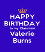 HAPPY BIRTHDAY to my Classmate Valerie Burns - Personalised Poster A4 size