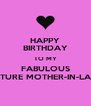 HAPPY BIRTHDAY TO MY FABULOUS FUTURE MOTHER-IN-LAW! - Personalised Poster A4 size