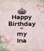 Happy Birthday to my Ina - Personalised Poster A4 size