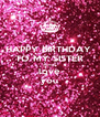 HAPPY BIRTHDAY  TO MY SISTER Asmaa love you - Personalised Poster A4 size