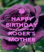 HAPPY BIRTHDAY to my sweet friend ROGER'S MOTHER - Personalised Poster A4 size