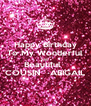 Happy Birthday To My Wonderful AND Beautiful   COUSIN   ABIGAIL - Personalised Poster A4 size