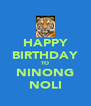 HAPPY BIRTHDAY TO NINONG NOLI - Personalised Poster A4 size