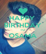 HAPPY  BIRTHDAY TO OSAMA  - Personalised Poster A4 size