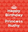 Happy Birthday To Princess Ruthy - Personalised Poster A4 size
