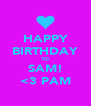 HAPPY BIRTHDAY TO SAM! <3 PAM - Personalised Poster A4 size