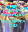 HAPPY BIRTHDAY TO SAUMMYA DIDI - Personalised Poster A4 size