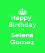 Happy  Birthday to Selena Gomez - Personalised Poster A4 size