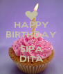 HAPPY BIRTHDAY TO SIPA DITA - Personalised Poster A4 size