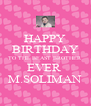 HAPPY BIRTHDAY TO THE BEAST BROTHER EVER  M.SOLIMAN - Personalised Poster A4 size