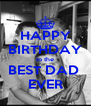 HAPPY BIRTHDAY to the BEST DAD  EVER - Personalised Poster A4 size