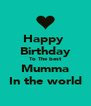 Happy  Birthday To The best Mumma In the world - Personalised Poster A4 size