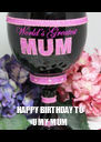 HAPPY BIRTHDAY TO U MY MUM - Personalised Poster A4 size