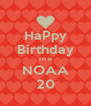 HaPpy Birthday To u NOAA 20 - Personalised Poster A4 size