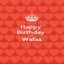 Happy  Birthday  To  Wafaa  - Personalised Poster A4 size