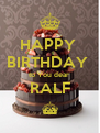 HAPPY  BIRTHDAY  to You dear  RALF ^ - Personalised Poster A4 size