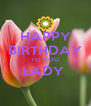 HAPPY BIRTHDAY TO YOU LADY   - Personalised Poster A4 size