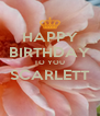 HAPPY BIRTHDAY TO YOU SCARLETT  - Personalised Poster A4 size