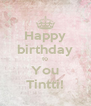 Happy birthday to You Tintti! - Personalised Poster A4 size