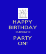 HAPPY BIRTHDAY TONIGHT PARTY ON! - Personalised Poster A4 size
