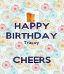 HAPPY BIRTHDAY Tracey  CHEERS - Personalised Poster A4 size