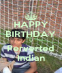HAPPY BIRTHDAY U Perverted Indian - Personalised Poster A4 size