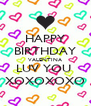 HAPPY BIRTHDAY VALENTINA LUV YOU  XOXOXOXO - Personalised Poster A4 size