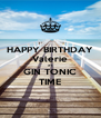 HAPPY BIRTHDAY Valerie it's GIN TONIC TIME - Personalised Poster A4 size