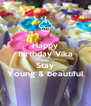 Happy Birthday Vika AND Stay Young & beautiful - Personalised Poster A4 size