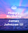 Happy Birthday Wonderl Friend James Johnson III - Personalised Poster A4 size