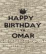 HAPPY   BIRTHDAY YA OMAR  - Personalised Poster A4 size