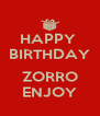 HAPPY  BIRTHDAY  ZORRO ENJOY - Personalised Poster A4 size