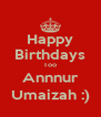 Happy Birthdays Too Annnur Umaizah :) - Personalised Poster A4 size