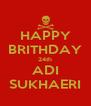 HAPPY BRITHDAY 24th ADI SUKHAERI - Personalised Poster A4 size