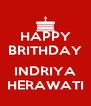 HAPPY BRITHDAY  INDRIYA HERAWATI - Personalised Poster A4 size