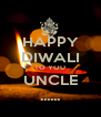 HAPPY DIWALI TO YOU UNCLE ...... - Personalised Poster A4 size
