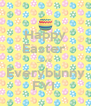 Happy Easter  _Eve Everybunny FYI  - Personalised Poster A4 size