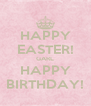 HAPPY EASTER! GARL HAPPY BIRTHDAY! - Personalised Poster A4 size