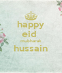 happy eid  mubharak hussain  - Personalised Poster A4 size